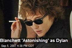 Blanchett 'Astonishing' as Dylan