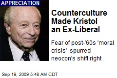Counterculture Made Kristol an Ex-Liberal