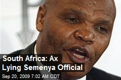 South Africa: Ax Lying Semenya Official