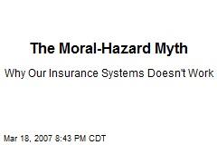 The Moral-Hazard Myth