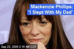 Mackenzie Phillips: 'I Slept With My Dad'