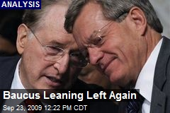 Baucus Leaning Left Again