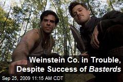 Weinstein Co. in Trouble, Despite Success of Basterds