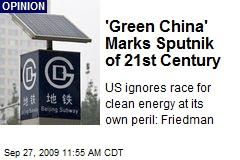 'Green China' Marks Sputnik of 21st Century