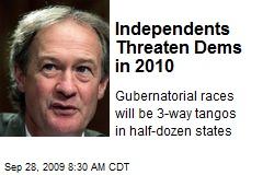 Independents Threaten Dems in 2010