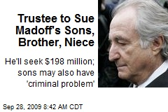 Trustee to Sue Madoff's Sons, Brother, Niece