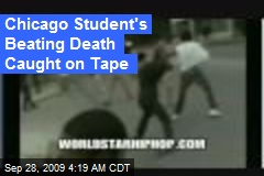 Chicago Student's Beating Death Caught on Tape