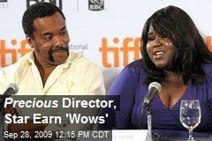 Precious Director, Star Earn 'Wows'