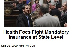 Health Foes Fight Mandatory Insurance at State Level