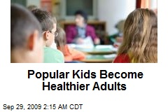 Popular Kids Become Healthier Adults