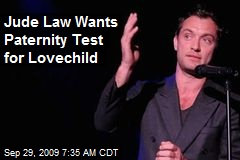 Jude Law Wants Paternity Test for Lovechild