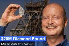 $20M Diamond Found