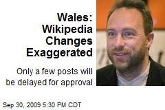 Wales: Wikipedia Changes Exaggerated