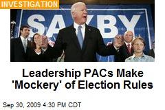 Leadership PACs Make 'Mockery' of Election Rules