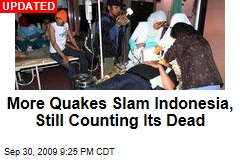 More Quakes Slam Indonesia, Still Counting Its Dead