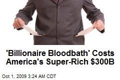 'Billionaire Bloodbath' Costs America's Super-Rich $300B