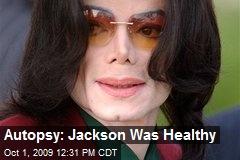 Autopsy: Jackson Was Healthy