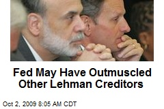 Fed May Have Outmuscled Other Lehman Creditors