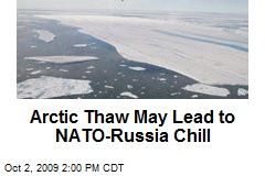 Arctic Thaw May Lead to NATO-Russia Chill