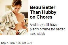 Beau Better Than Hubby on Chores