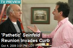 'Pathetic' Seinfeld Reunion Invades Curb