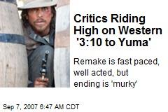 Critics Riding High on Western '3:10 to Yuma'