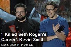 'I Killed Seth Rogen's Career': Kevin Smith