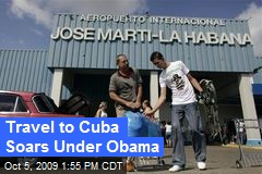 Travel to Cuba Soars Under Obama