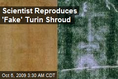 Scientist Reproduces 'Fake' Turin Shroud