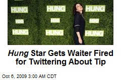 Hung Star Gets Waiter Fired for Twittering About Tip