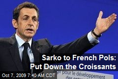 Sarko to French Pols: Put Down the Croissants