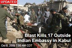 Blast Kills 17 Outside Indian Embassy in Kabul