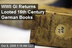 WWII GI Returns Looted 16th Century German Books