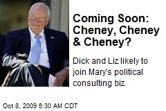Coming Soon: Cheney, Cheney & Cheney?