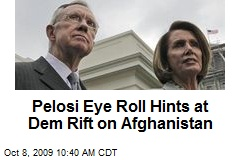 Pelosi Eye Roll Hints at Dem Rift on Afghanistan