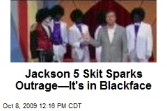 Jackson 5 Skit Sparks Outrage—It's in Blackface