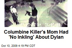 Columbine Killer's Mom Had 'No Inkling' About Dylan