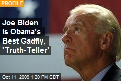 Joe Biden Is Obama's Best Gadfly, 'Truth-Teller'