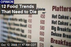 12 Food Trends That Need to Die