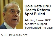 Dole Gets DNC Health Reform Spot Pulled