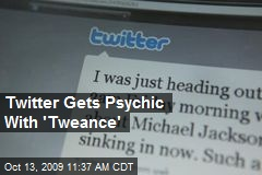 Twitter Gets Psychic With 'Tweance'