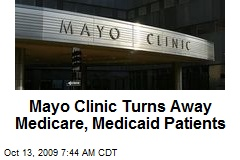 Mayo Clinic Turns Away Medicare, Medicaid Patients