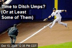 Time to Ditch Umps? (Or at Least Some of Them)