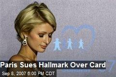 Paris Sues Hallmark Over Card