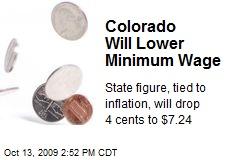 Colorado Will Lower Minimum Wage