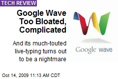 Google Wave Too Bloated, Complicated