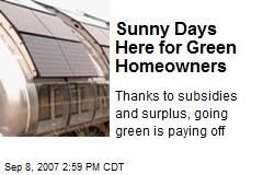 Sunny Days Here for Green Homeowners