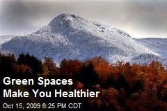 Green Spaces Make You Healthier