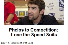 Phelps to Competition: Lose the Speed Suits