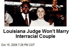 Louisiana Judge Won't Marry Interracial Couple